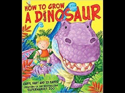 How to Grow a Dinosaur - Bedtime Story Read Aloud