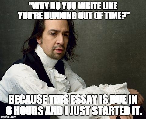 I Call This Meme Hamilton The College Years Inspired By Finals Week Ironically I Procrastinated From Studyi Hamilton Funny Hamilton Memes Hamilton Jokes