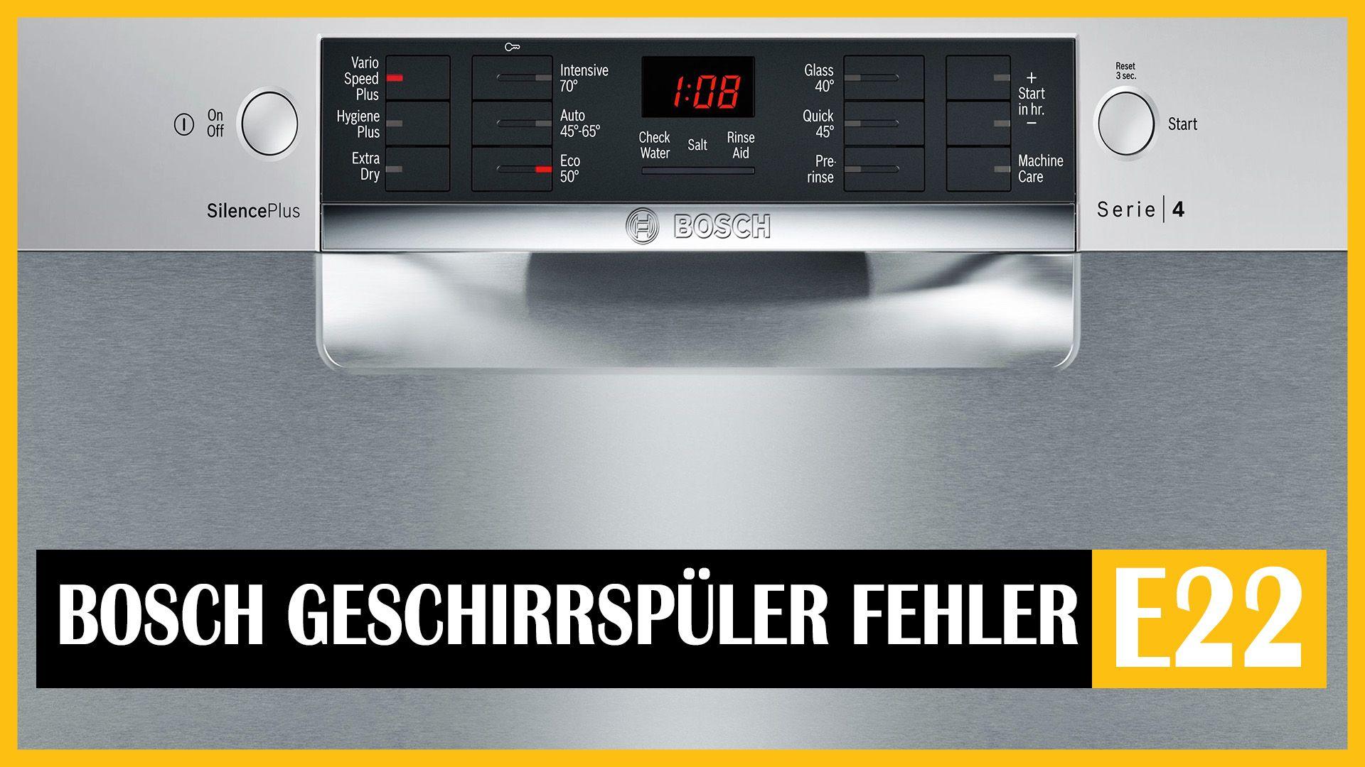 bosch spülmaschine e22