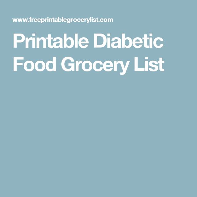 Printable Diabetic Food Grocery List Diabetes Diabetic Recipes