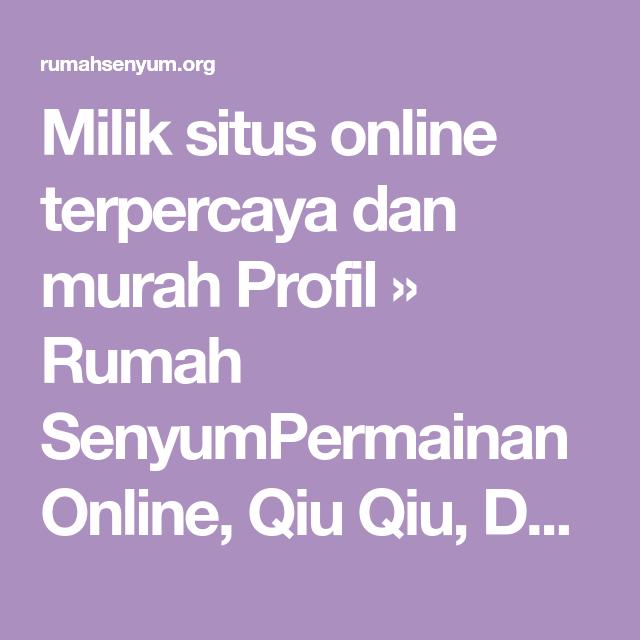 Milik Situs Online Terpercaya Dan Murah Profil Rumah Senyumpermainan Online Qiu Qiu Domino99 Situs Terpercaya Domino99 Apk Download Domino99 Master Domi