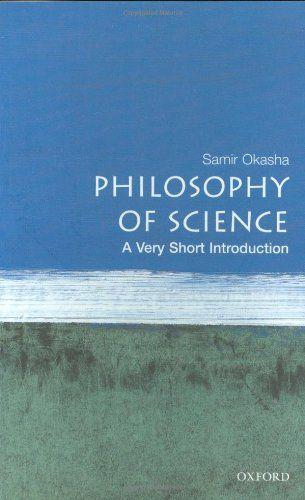 Philosophy Of Science A Very Short Introduction By Samir Okasha Http Www Amazon Com Dp 0192802836 Ref Cm Sw R Philosophy Of Science Philosophy Science Books