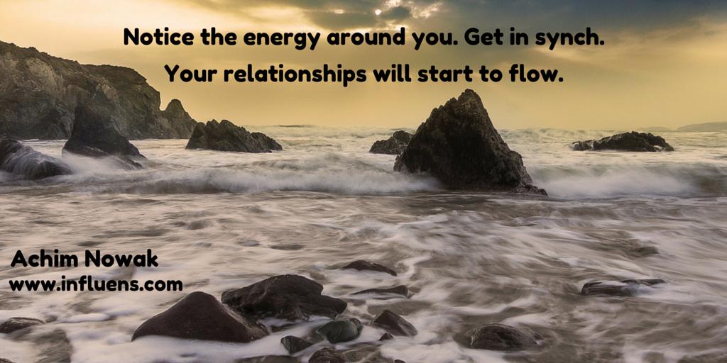 "Achim Nowak on Twitter: ""Notice the #energy around you. Get in synch. Your #relationships will start to #flow.  https://t.co/DF1eLtTkub https://t.co/ev2WROFxTu"""