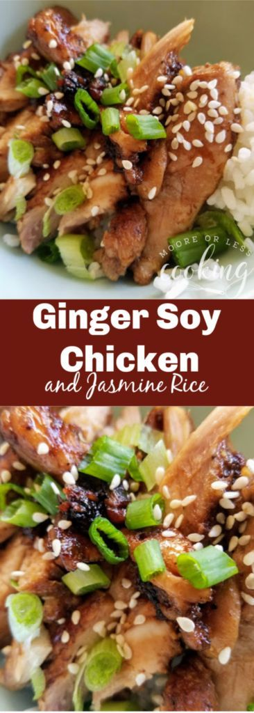 Ginger Soy Chicken over Jasmine Rice - Moore or Less Cooking