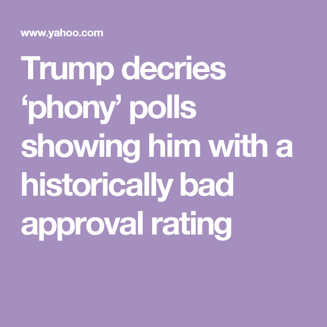 Trump decries 'phony' polls showing him with a historically bad approval rating