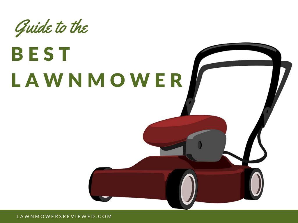 The Best Lawn Mower Reviews Best Lawn Mower Lawn Mower Push