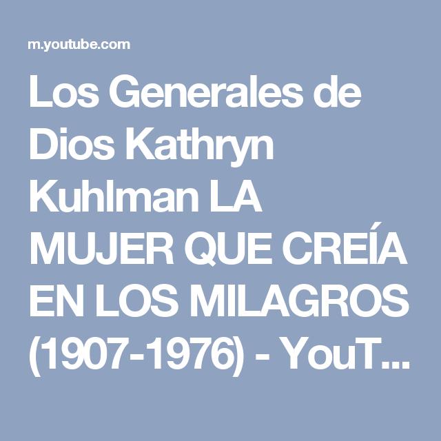 Los Generales de Dios Kathryn Kuhlman LA MUJER QUE CREÍA EN LOS MILAGROS (1907-1976) - YouTube