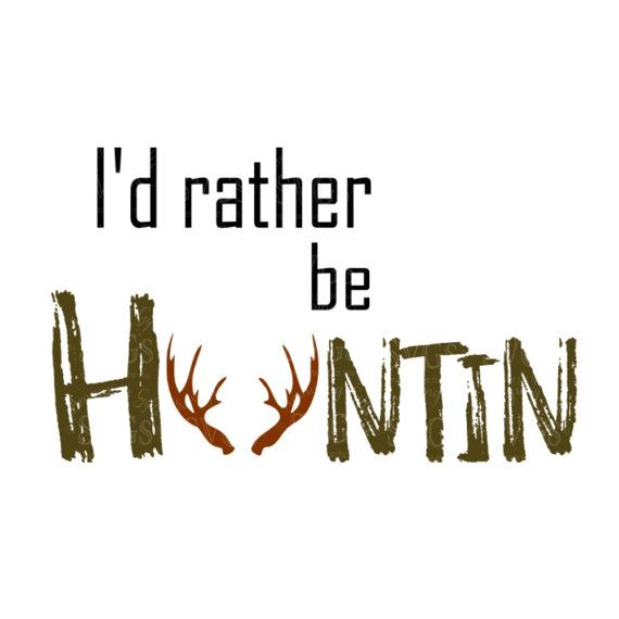Svg id rather be huntin dxf hunting tshirt design hunting hunting decal design car decal fathers day sign design
