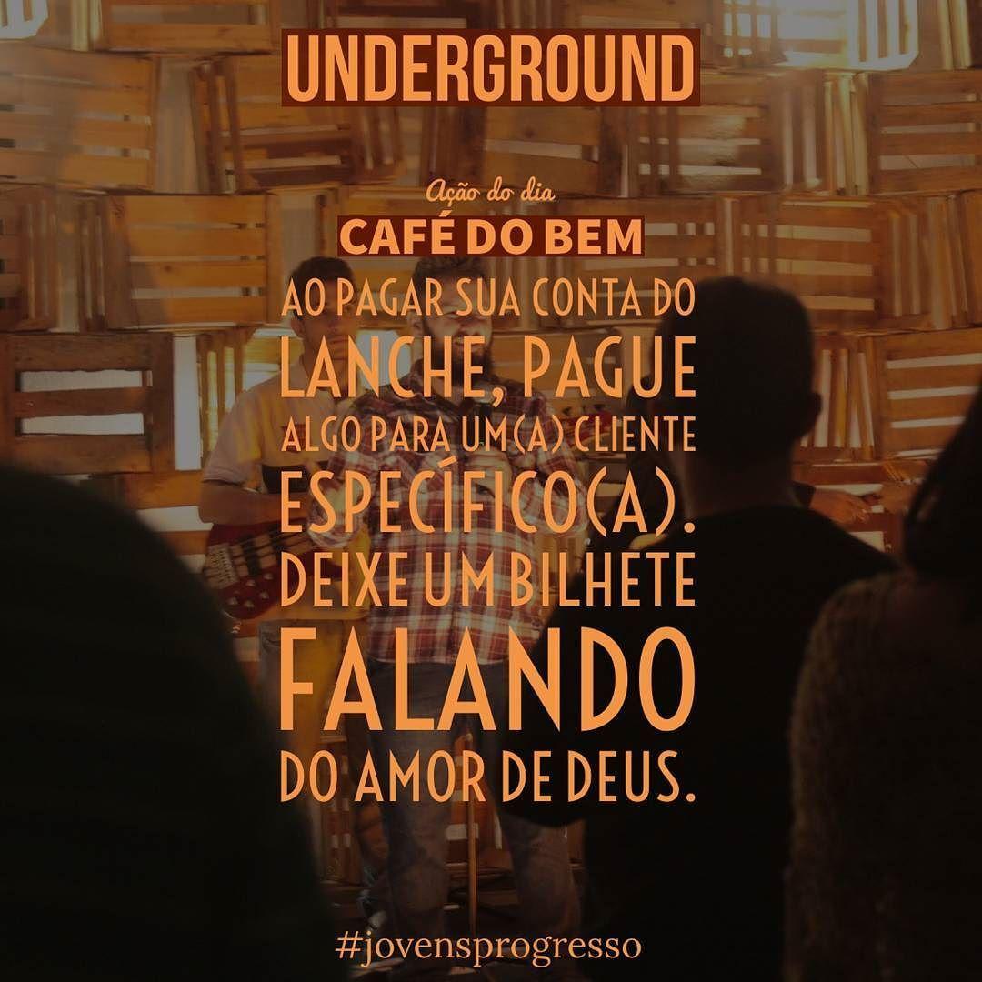 Pague um café para alguém hoje e aproveite essa deixa para falar do amor de Deus. #açãododia #cafédoben #underground #semanajovem #jovensprogresso