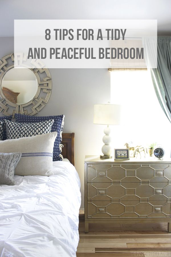 8 Tips For A Tidy And Peaceful Bedroom Apartment Living Bedroom