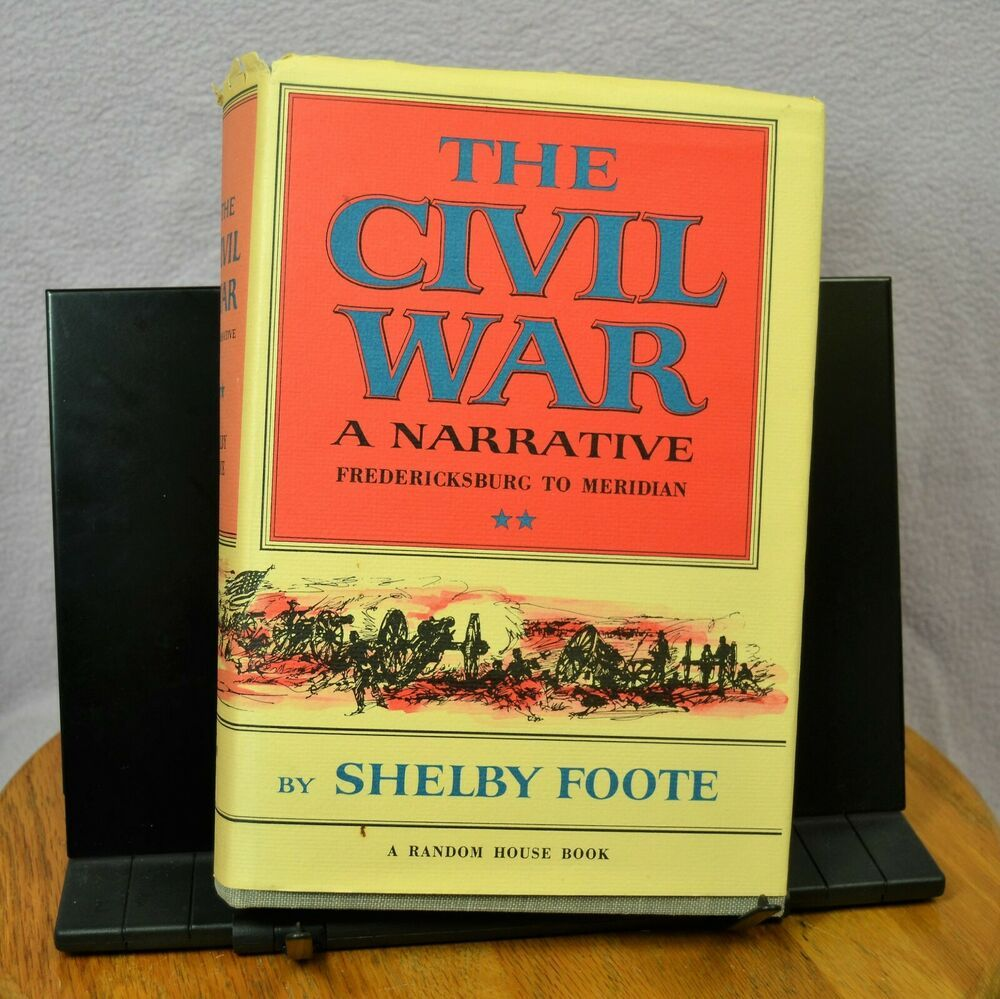 The Civil War By Shelby Foote A Narrative Fredericksburg To Meridian No 2 1963 Shelby Foote Civil War Fredericksburg