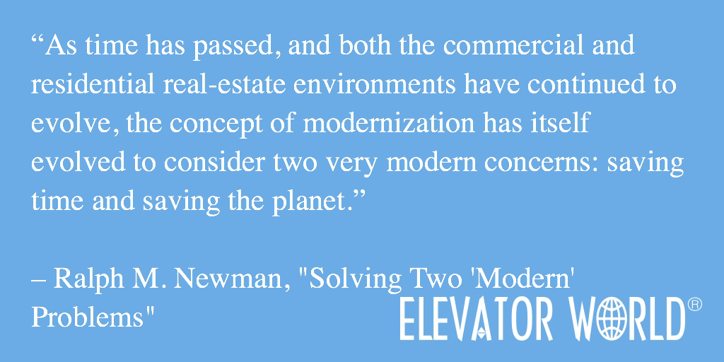 "In February's ""Solving Two 'Modern' Problems,""  Ralph Newman explains how modernization can save time and the planet. #modernization #elevator"