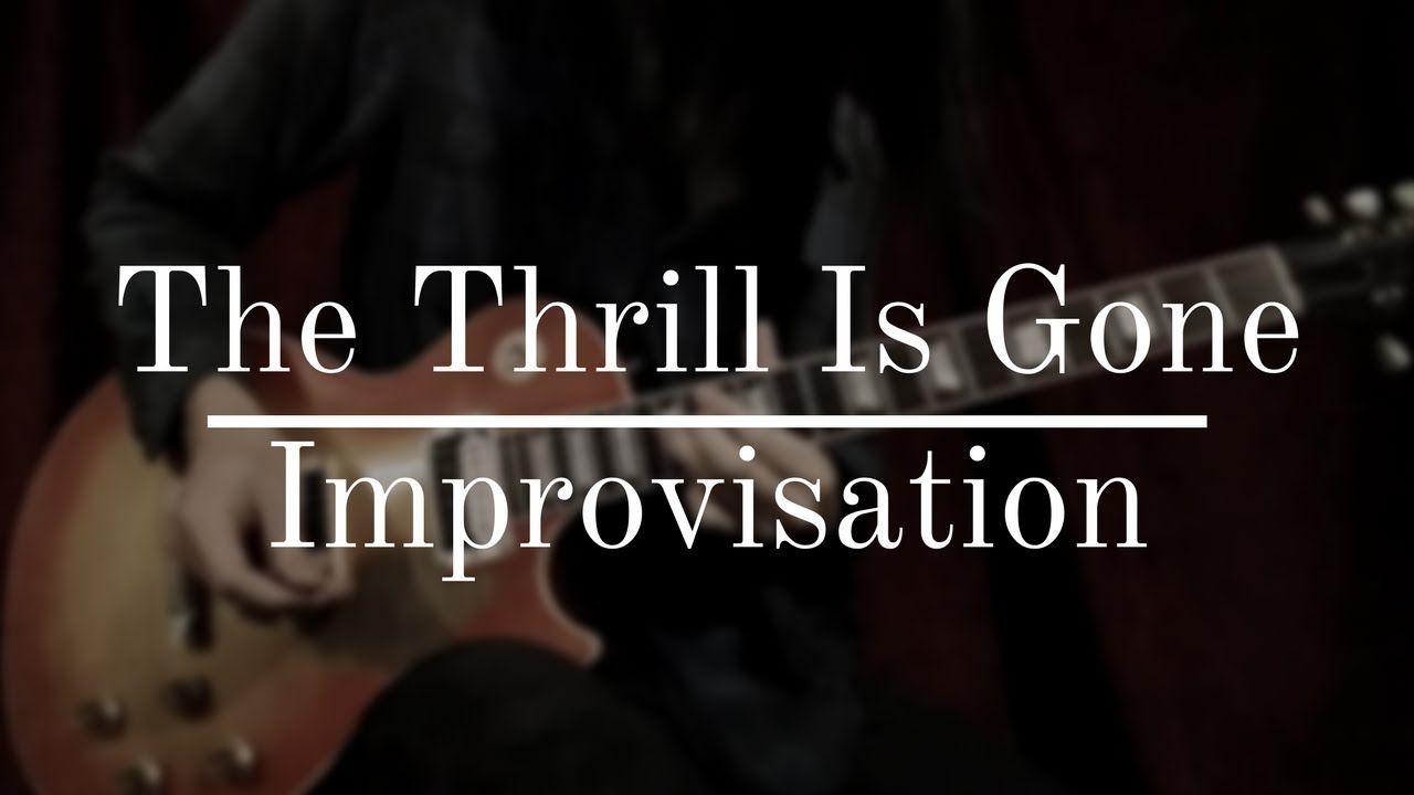 The Thrill Is Gone Guitar Solo Improvisation Bm Guitar Guitarist