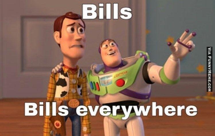 Funny memes Too many Bills...