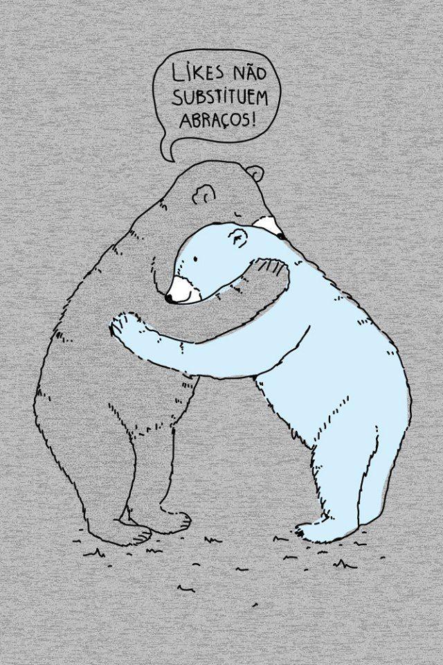 likes não substituem abraços