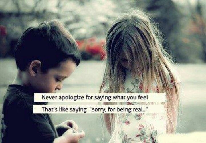 Don't be sorry for being you