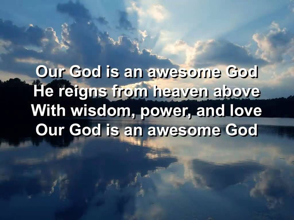 Our God Is An Awesome God He Reigns Worship Quotes Rich