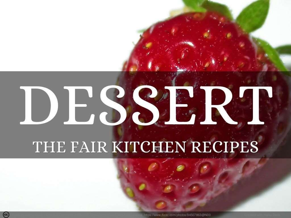 Easy Dessert Recipes  - The Fair Kitchen Recipes by The Fair Kitchen via slideshare