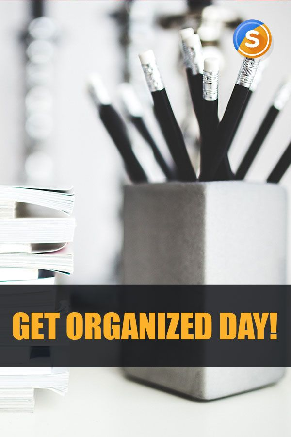 Get Organized Day Do You Have Any Special Tips Which Help