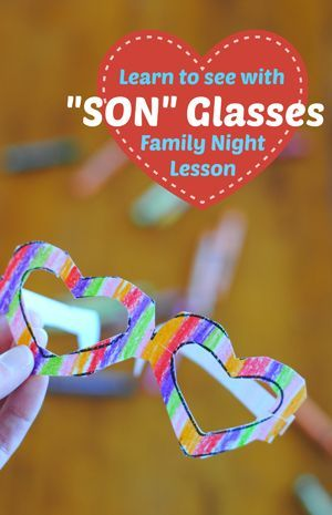seeing the world through son glasses family night lesson