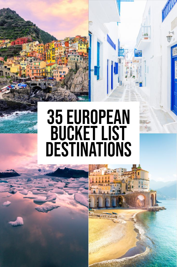 35 European Bucket List Destinations NOT to Miss!