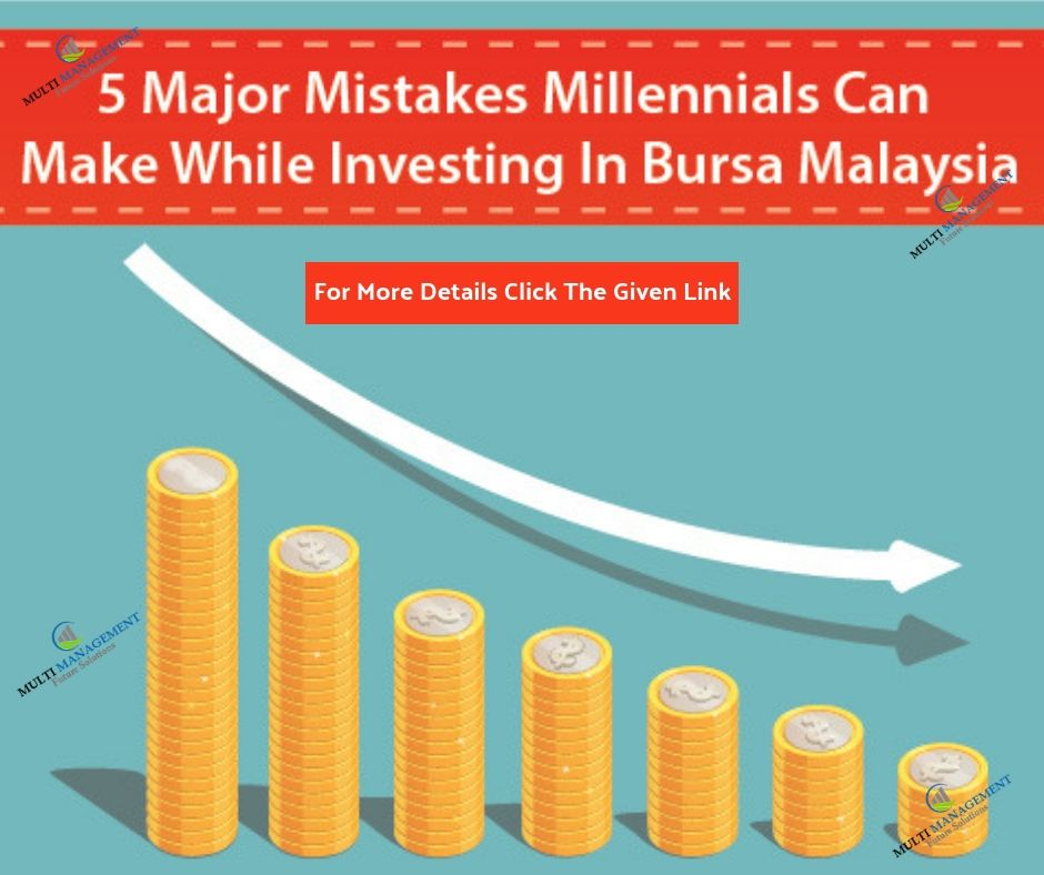 5 Major Mistakes Millennials Can Make While Investing In Bursa