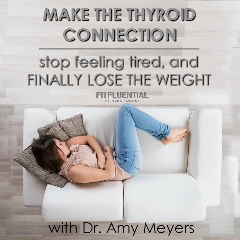 The Thyroid Connection – Tired, Brain Fogged and Overweight Get Your Life Back with Dr. Amy Myers