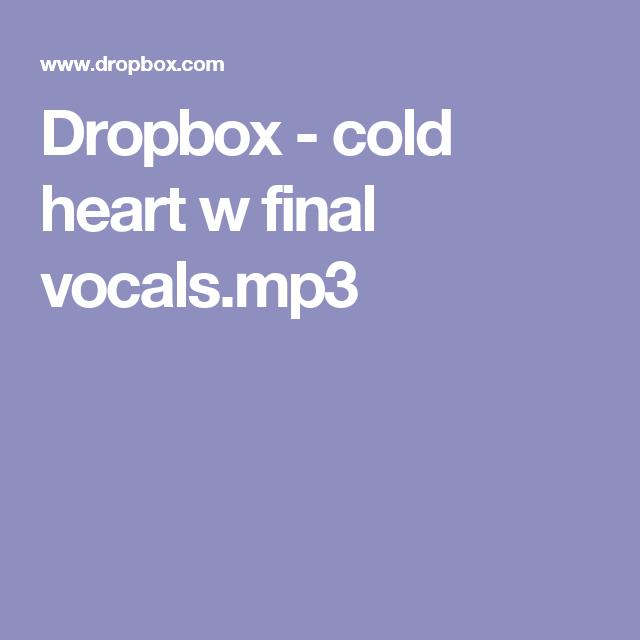 Dropbox - cold heart w final vocals.mp3