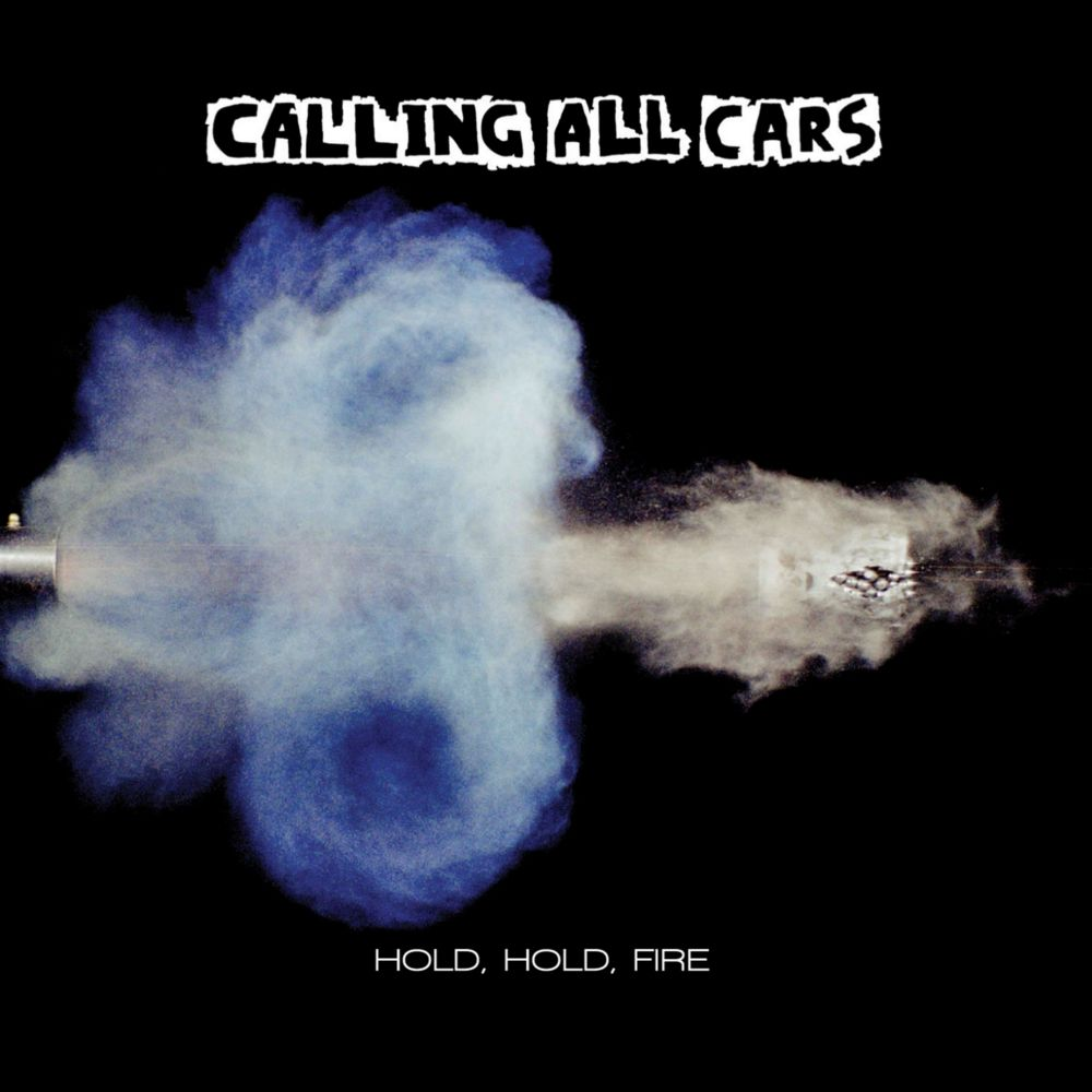 Calling All Cars - Hold Hold Fire. | Best Albums | Pinterest