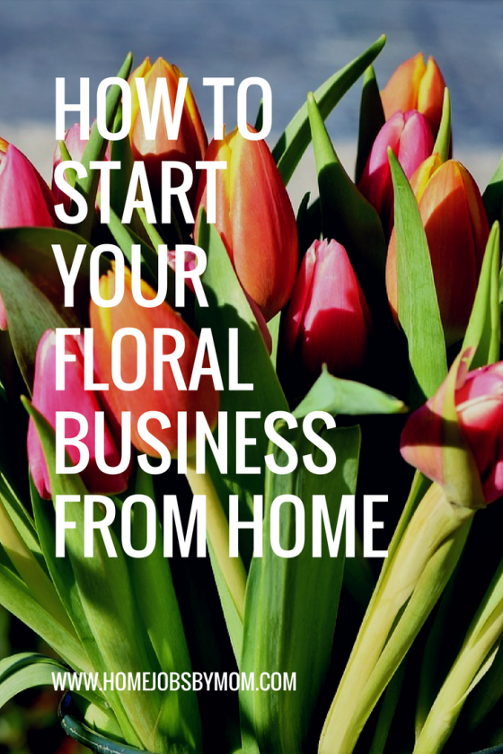 How To Start Your Floral Business From Home Flower shop