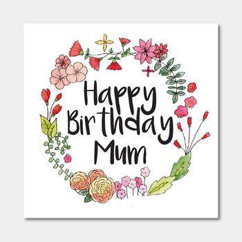 Floral Happy Birthday Mum Card Birthday Cards For Mum Happy Birthday Mum Cards Happy Birthday Drawings