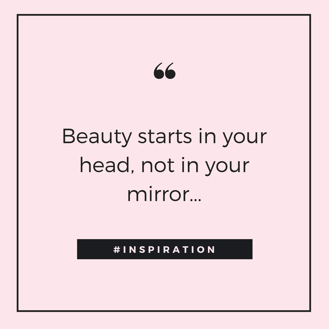 Beauty starts in your head, not in your mirror... | Party ...