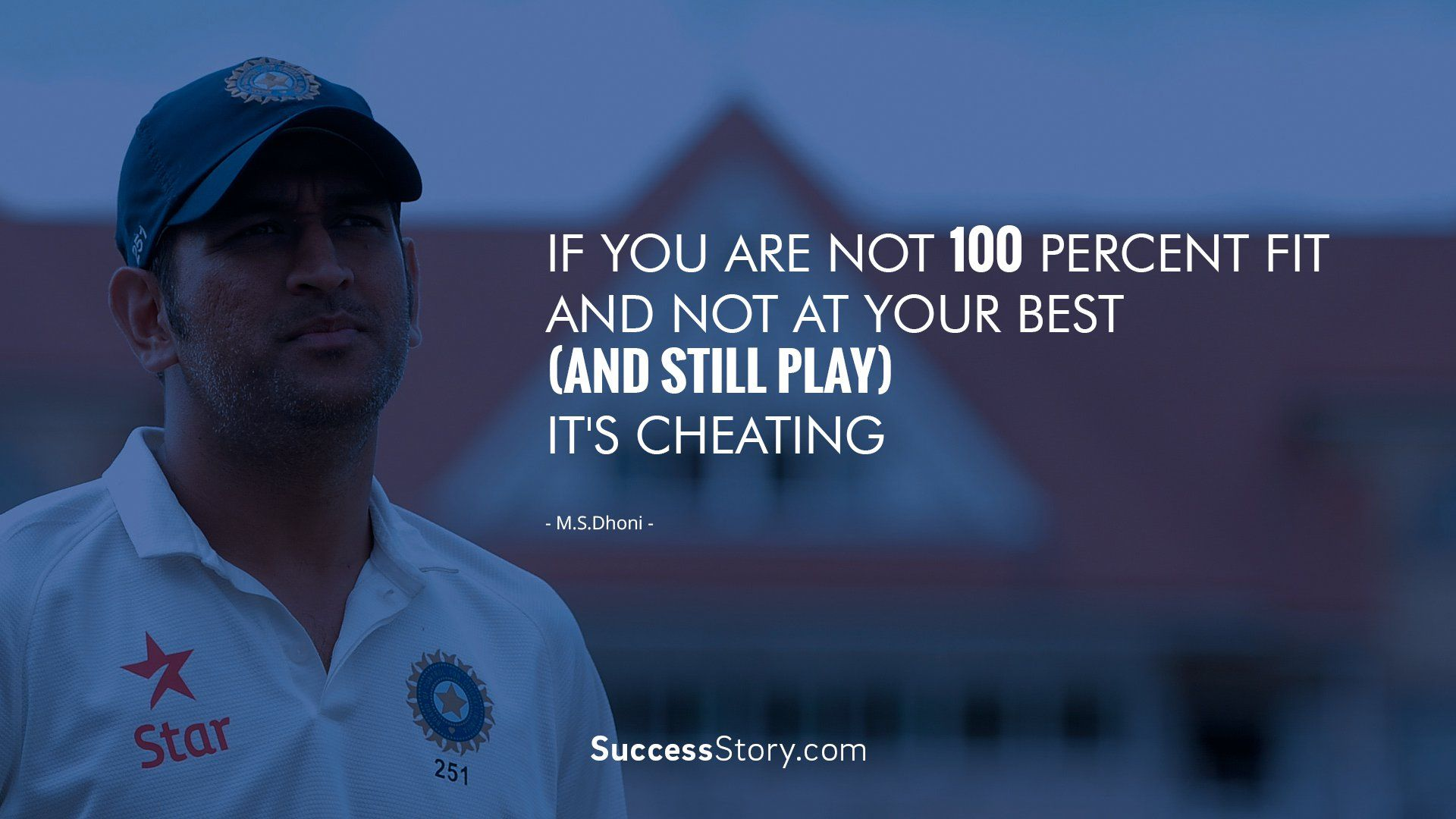 If You Are Not 100 Percent Fit And Not At Your Best And Still Play It S Cheating Dhoni Quotes Cricket Quotes Sport Quotes