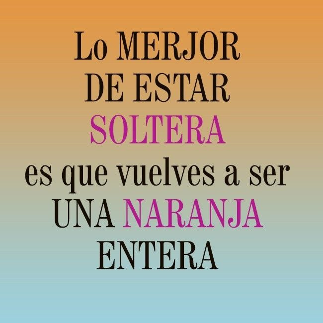 frases d mujeres solteras