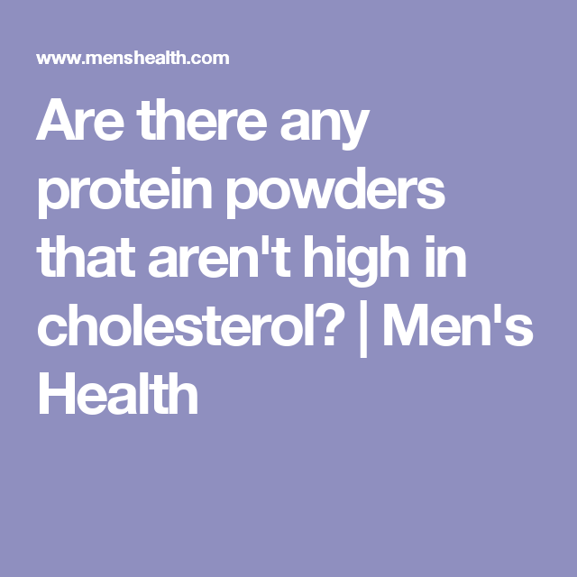 Are There Any Protein Powders That Aren T High In Cholesterol
