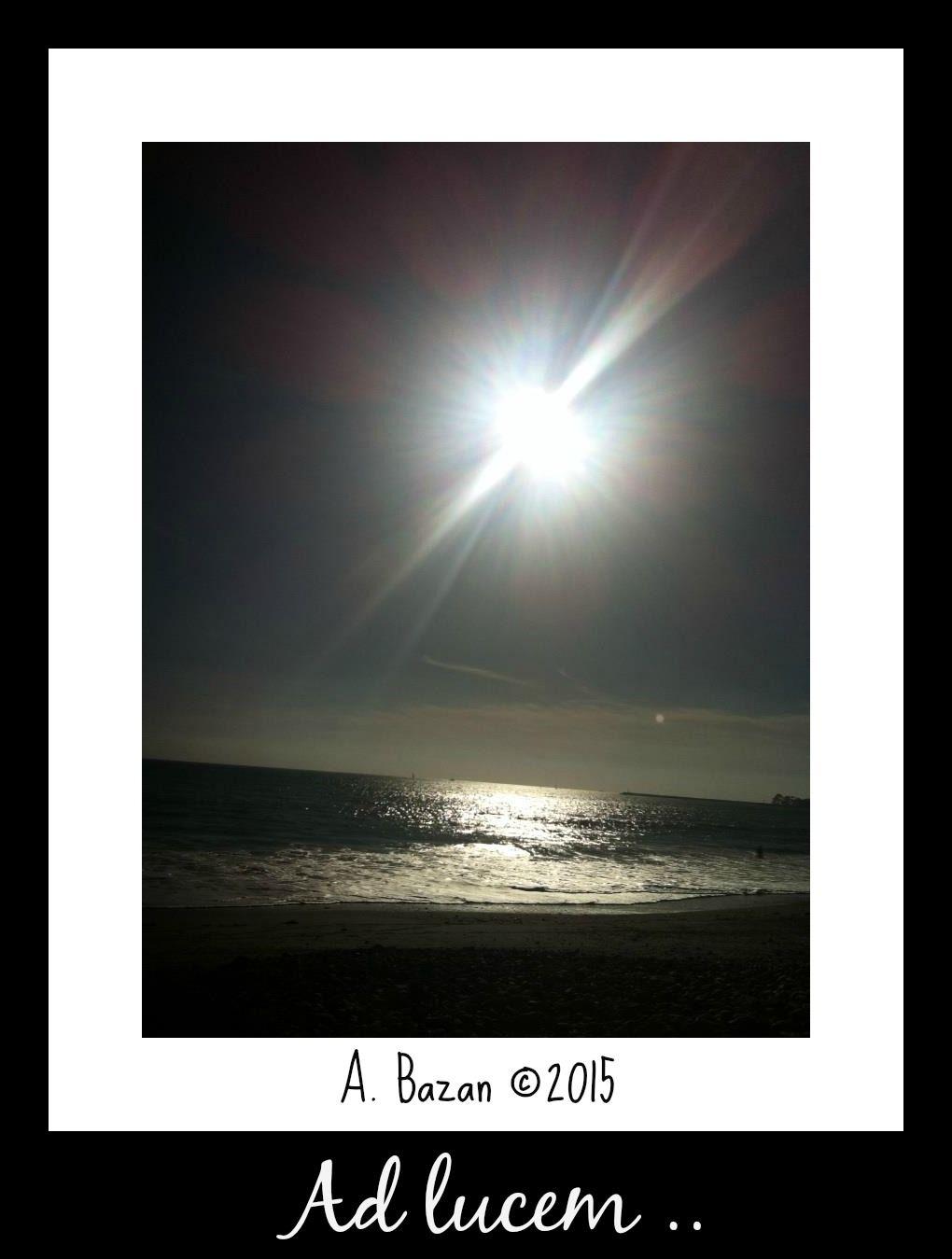 Ad lucem .. Towards the light .. A la luz ..
