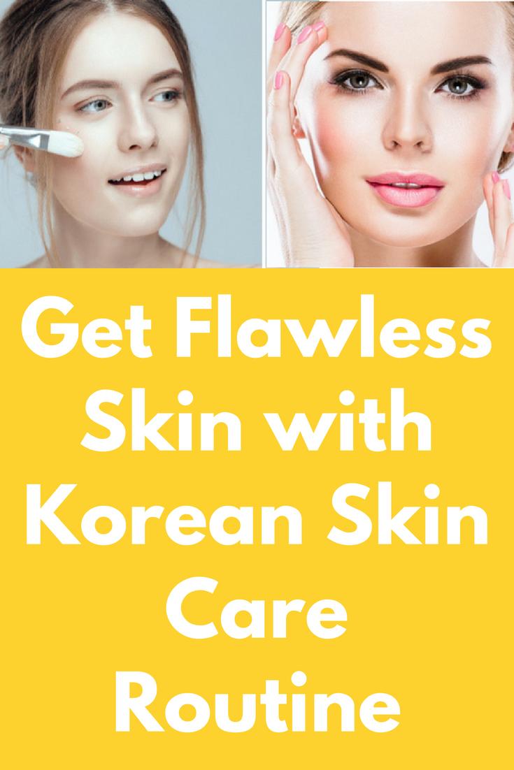 Get Flawless Skin With Korean Skin Care Routine Korean Women Put In A Lot Of Work And Effort To Maint Korean Skincare Routine Serious Skin Care Korean Skincare