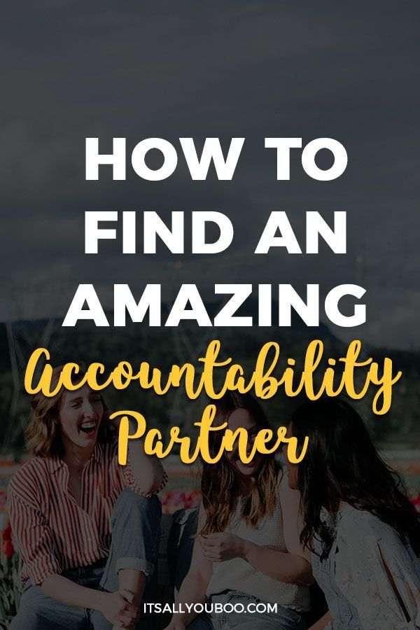 This Is How To Find An Amazing Accountability Partner Are you tired of trying to achieve your goals on your own You dont have to You need an accountability buddy in life...
