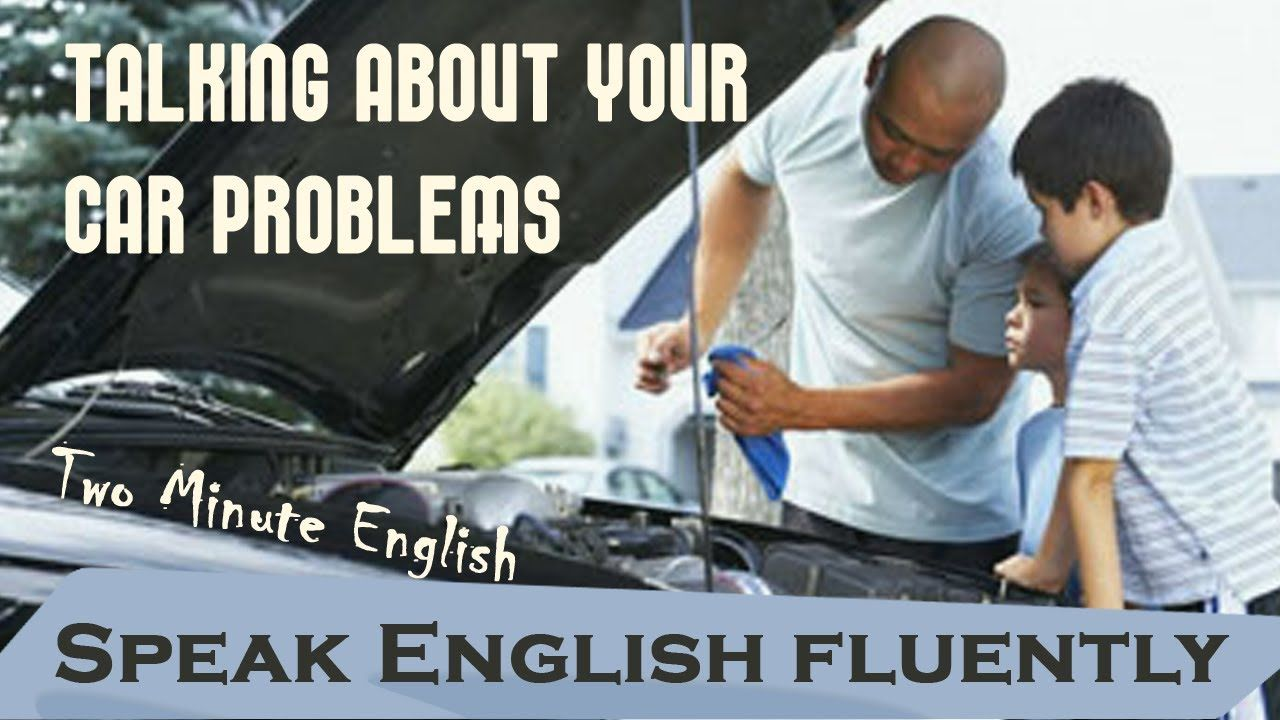 Talking About Your Car Problems - English Learning Lessons