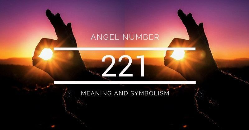 Angel Number 221  U2013 Meaning And Symbolism