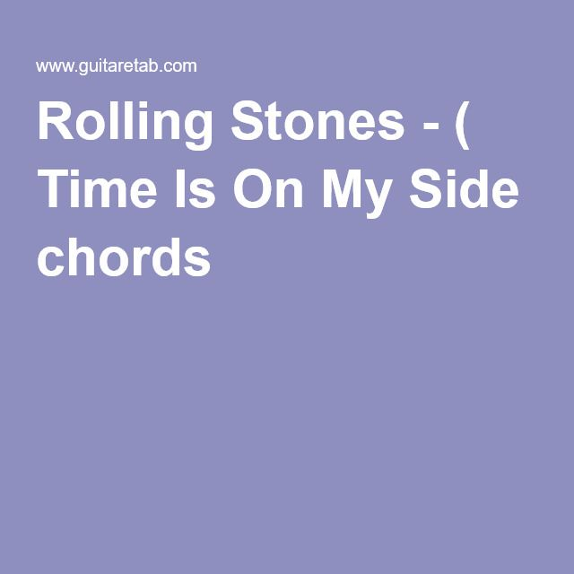 Rolling Stones Time Is On My Side Chords Tabs Pinterest