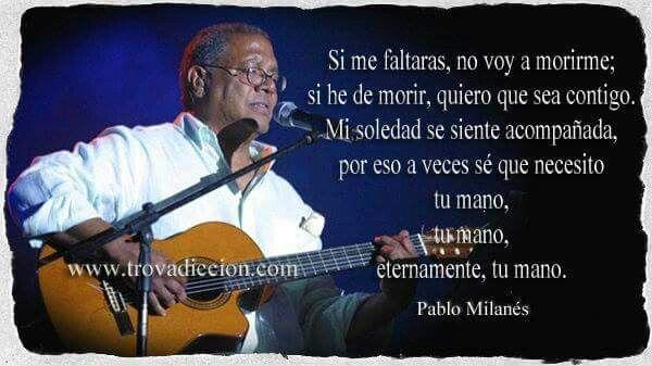 Te Amo Pablo Milanes Frases Motivadoras Poemas Canciones