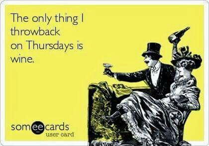 And I can really use a glass or two by the time Thursday rolls around!