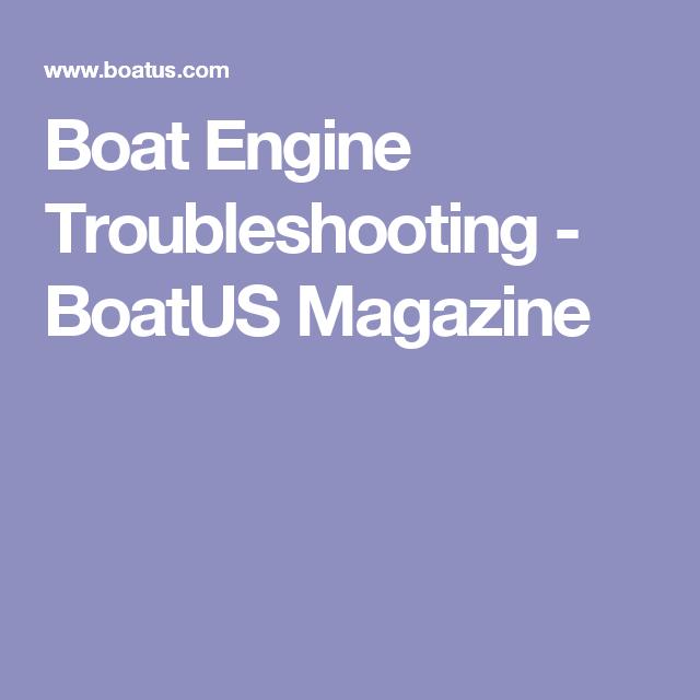 Boat Engine Troubleshooting Boatus Magazine With Images Boat
