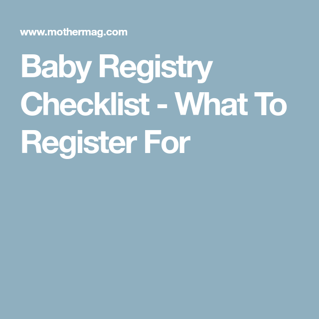 Baby Registry Checklist  What To Register For  Someday Maybe
