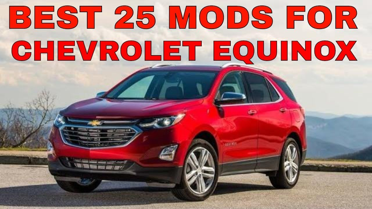 25 Various Accessories Mods You Can Install In Your Chevrolet Chevy Equinox Exterior Interior All In 2020 Chevy Equinox Chevrolet Equinox 2018 Chevy Equinox