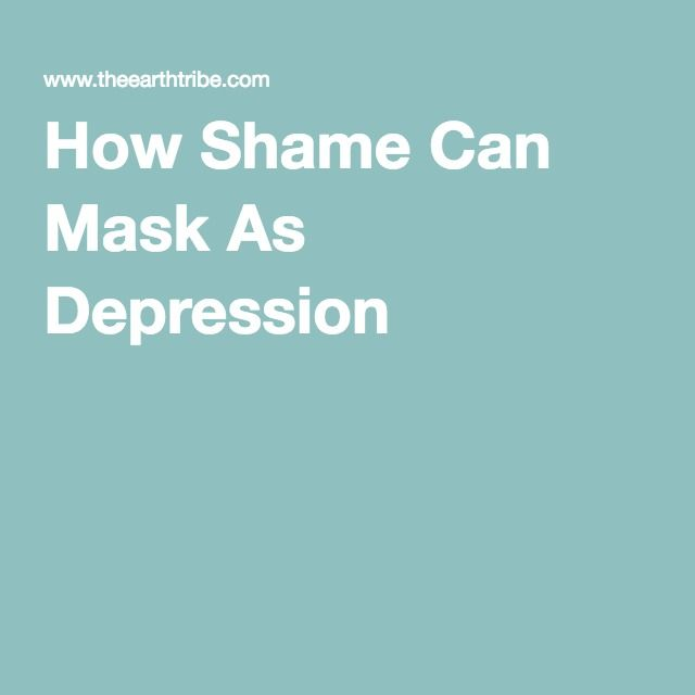 How Shame Can Mask As Depression