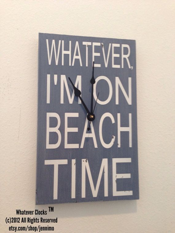 Whatever I M On Beach Time Clock By Jennimo On Etsy 28 00 Clock Beach Time Clock Beach Time