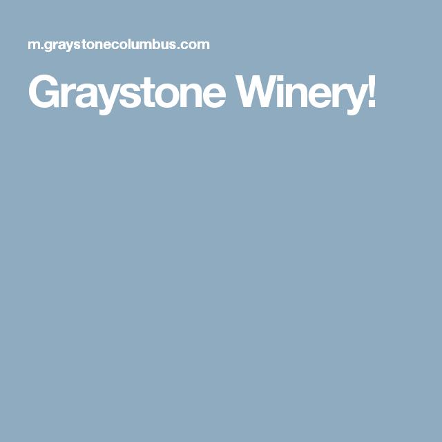 Graystone Winery!