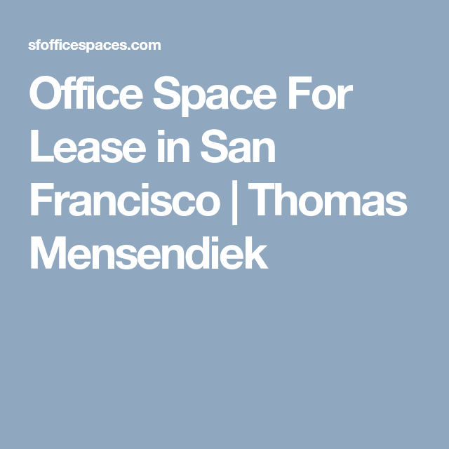 Office Space For Lease In San Francisco Thomas Mensendiek Sginal